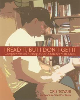I Read It, but I Don't Get It: Comprehension Strategies for Adolescent Readers 157110089X Book Cover
