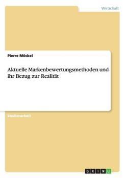 Paperback Aktuelle Markenbewertungsmethoden und ihr Bezug zur Realit?t [German] Book