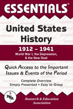 Essentials of United States History, 1912-1941 : World War I, the Depression and the New Deal (Essentials) 0878917160 Book Cover
