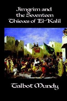 Jimgrim and the Seventeen Thieves of El-Kalil - Book #3 of the Jimgrim/Ramsden/Ommony