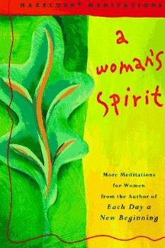 A Woman's Spirit: More Meditations for Women      the Author of Each Day a New Beginning (Hazelden Meditations) 0062552821 Book Cover