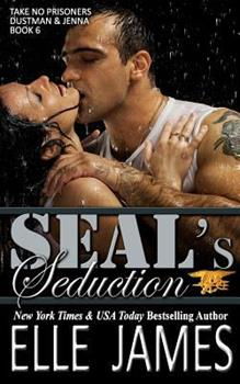 SEAL's Seduction - Book #6 of the Take No Prisoners