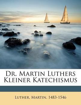 Paperback Dr. Martin Luthers Kleiner Katechismus Book