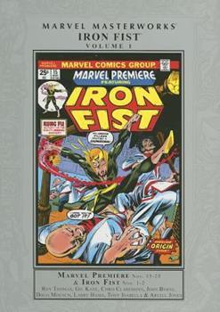 Marvel Masterworks: Iron Fist, Vol. 1 - Book #160 of the Marvel Masterworks