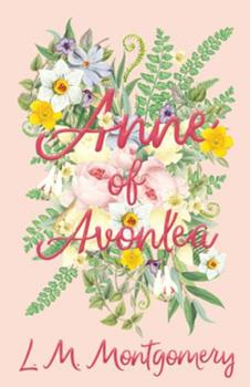 Anne of Avonlea - Book #2 of the Anne of Green Gables