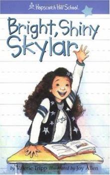 Paperback Bright, Shiny Skylar (Hopscotch Hill School) Book