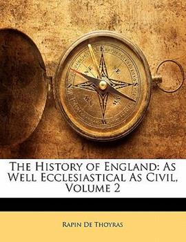 Paperback The History of England : As Well Ecclesiastical As Civil, Volume 2 Book