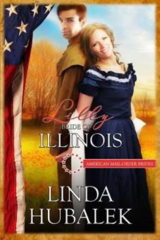 Lilly: Bride of Illinois - Book #21 of the American Mail-Order Brides