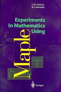 Paperback Experiments in Mathematics Using Maple Book