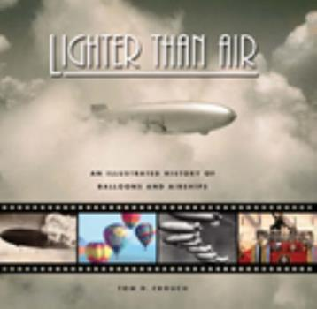 Hardcover Lighter Than Air: An Illustrated History of Balloons and Airships Book