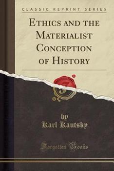 Ethics and the Materialist Conception of History - Book #58 of the Cuadernos de Pasado y Presente