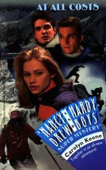 At All Costs - Book #33 of the Nancy Drew and Hardy Boys: Super Mystery