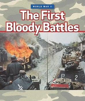 The First Bloody Battles - Book  of the World War II