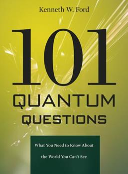 101 Quantum Questions: What You Need to Know about the World You Can't See 0674050991 Book Cover