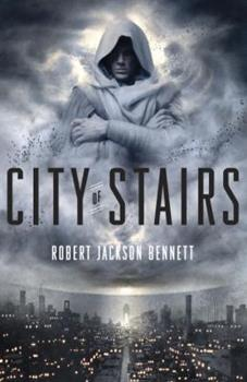 City of Stairs - Book #1 of the Divine Cities