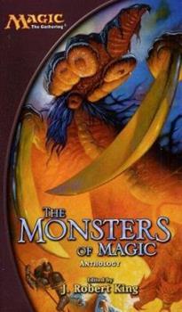Mass Market Paperback The Monsters of Magic: A Magic: The Gathering Anthology (Magic Anthologies) Book