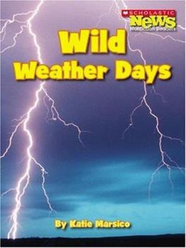 Wild Weather Days (Scholastic News Nonfiction Readers) 0531167712 Book Cover