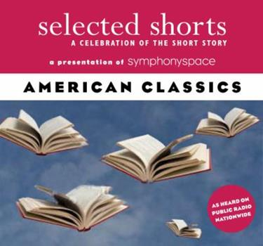 Selected Shorts: American Classics 193403312X Book Cover