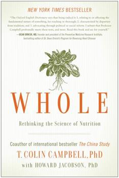 Whole: Rethinking the Science of Nutrition 1937856240 Book Cover