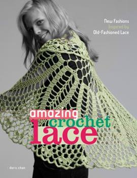 Paperback Amazing Crochet Lace: New Fashions Inspired by Old-Fashioned Lace Book