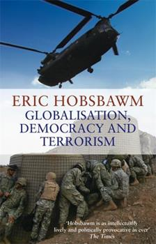 Globalisation, Democracy and Terrorism 0349120668 Book Cover
