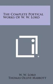 Hardcover The Complete Poetical Works of W. W. Lord Book
