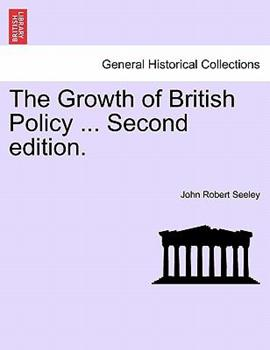 Paperback The Growth of British Policy Book