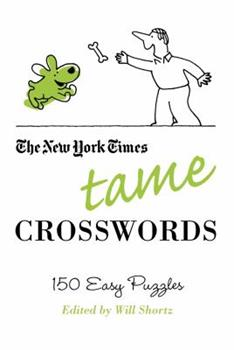 Paperback The New York Times Tame Crosswords: 150 Easy Puzzles Book
