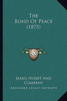 Paperback The Bond of Peace Book