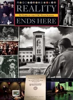 Reality Ends Here: The USC Film School 80 Years 1933784776 Book Cover