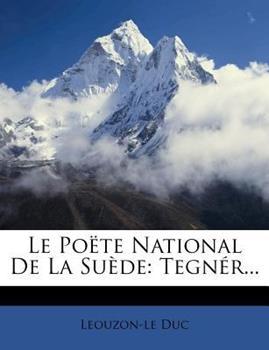 Paperback Le Po?te National de la Su?de : Tegn?R... Book