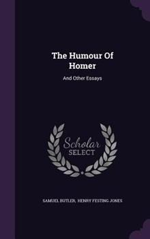The Humour of Homer and Other Essays 1511783400 Book Cover