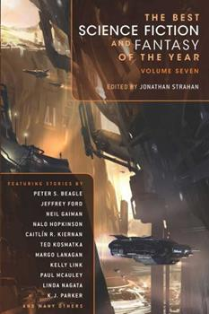 The Best Science Fiction and Fantasy of the Year (Volume 7) 1597804592 Book Cover