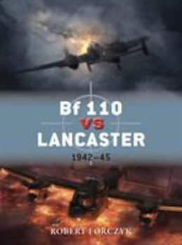Bf 110 vs Lancaster: 1942-45 - Book #51 of the Duel