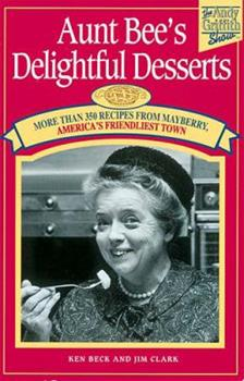 Aunt Bee's Delightful Desserts 1558534024 Book Cover