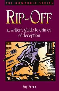 Rip-Off: A Writer's Guide to Crimes of Deception (Howdunit) - Book  of the Howdunit Series