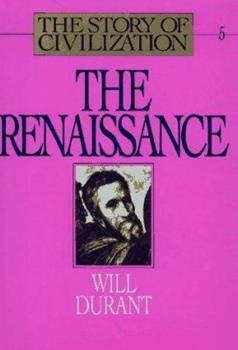 The Renaissance (Story of Civilization 5) 0207942242 Book Cover