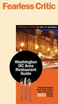 Fearless Critic Washington DC Area Restaurant Guide 0974014389 Book Cover