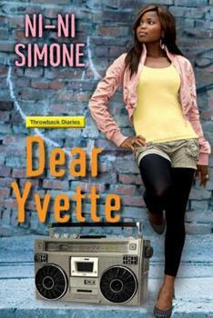 Dear Yvette - Book #2 of the Throwback Diaries