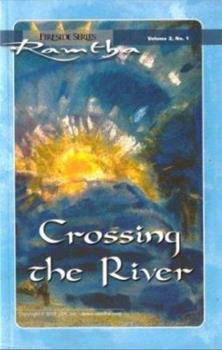 Paperback Crossing The River (Fireside Series, Vol. 2, No. 1) Book