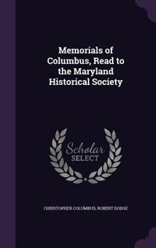 Memorials of Columbus, Read to the Maryland Historical Society 1347488545 Book Cover