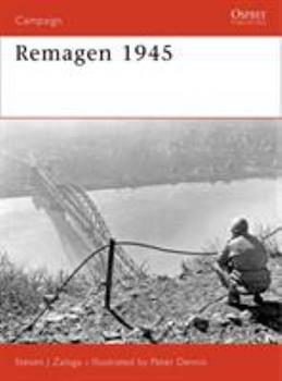 Remagen 1945 (CO-ED): Endgame against the Third Reich (Campaign) - Book #175 of the Osprey Campaign