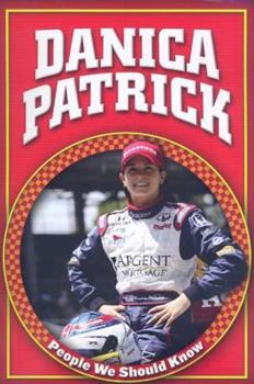 Danica Patrick (People We Should Know (Second Series)) - Book  of the People We Should Know ~Second Series~