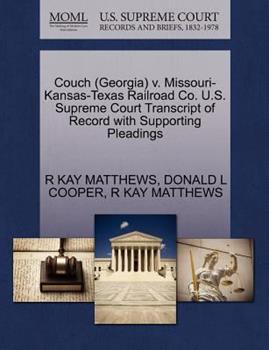 Paperback Couch V. Missouri-Kansas-Texas Railroad Co. U. S. Supreme Court Transcript of Record with Supporting Pleadings Book