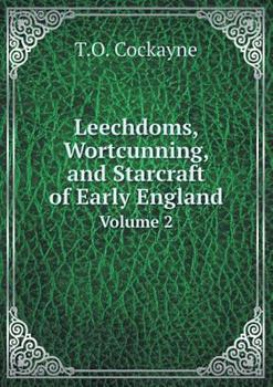 Paperback Leechdoms, Wortcunning, and Starcraft of Early England Volume 2 Book