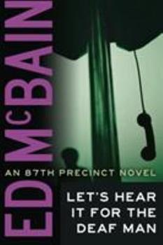 Let's Hear It For The Deaf Man - Book #27 of the 87th Precinct