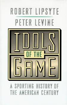 Hardcover Idols of the Game : A Sporting History of the American Century Book