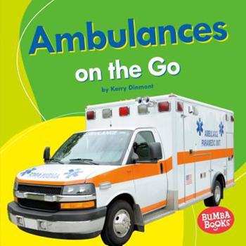 Ambulances on the Go - Book  of the Machines That Go
