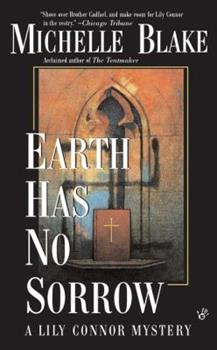 Earth Has No Sorrow - Book #2 of the Lily Connor