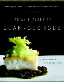 Asian Flavors of Jean-Georges 076791273X Book Cover